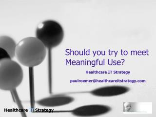Should you try to meet Meaningful Use?