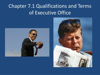 Chapter 7.1 Qualifications and Terms of Executive Office