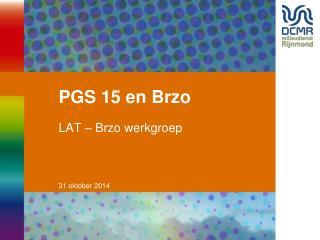 PGS 15 en Brzo