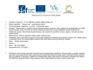 Označení materiálu:  VY_32_INOVACE_ KASPE_ANGLICTINA1_0 2