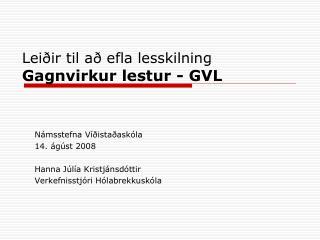 Lei ir til a  efla lesskilning Gagnvirkur lestur - GVL