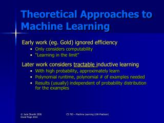 Theoretical Approaches to Machine Learning