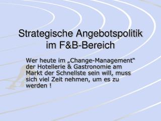 Strategische Angebotspolitik im F&B-Bereich