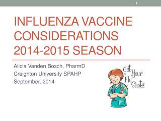 Influenza Vaccine Considerations 2014-2015 Season