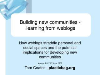Building New Communities: Learning from Weblogs
