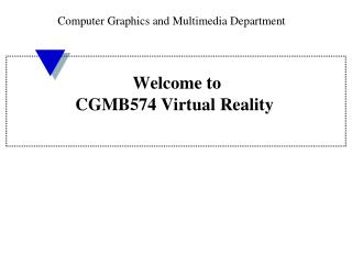 Welcome to CGMB574 Virtual Reality