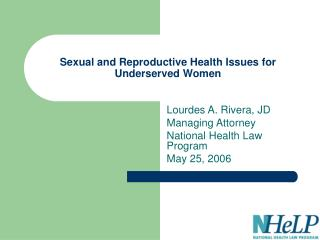 Sexual and Reproductive Health Issues for Underserved Women