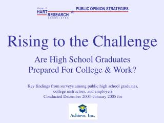 Rising to the Challenge Are High School Graduates  Prepared For College & Work?