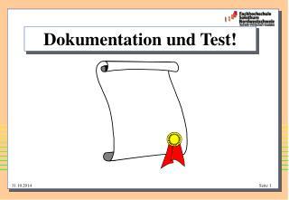 Dokumentation und Test!