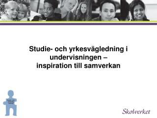 Studie- och yrkesvägledning i undervisningen –  inspiration till samverkan