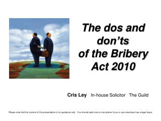 The dos and don'ts of the Bribery Act 2010