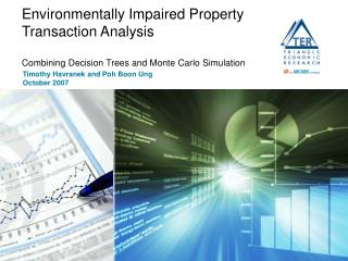 Environmentally Impaired Property Transaction Analysis  Combining Decision Trees and Monte Carlo Simulation