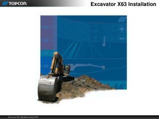Excavator X63  Installation