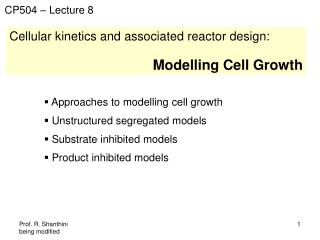 Cellular kinetics and associated reactor design: Modelling Cell Growth