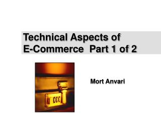 Technical Aspects of E-Commerce  Part 1 of 2