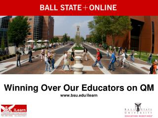 Winning Over Our Educators on  QM bsu/ilearn
