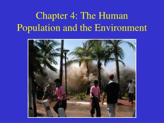 Chapter 4: The Human Population and the Environment