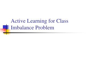 Active Learning for Class Imbalance Problem