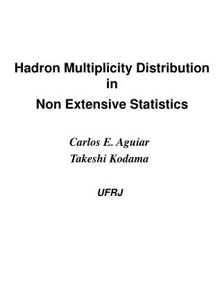 Hadron Multiplicity Distribution in  Non Extensive Statistics