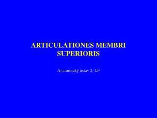 ARTICULATIONES MEMBRI SUPERIORIS