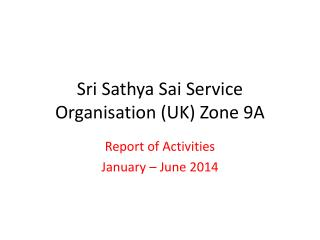 Sri  Sathya  Sai Service Organisation (UK) Zone 9A