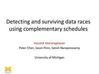 Detecting and surviving data races using complementary schedules
