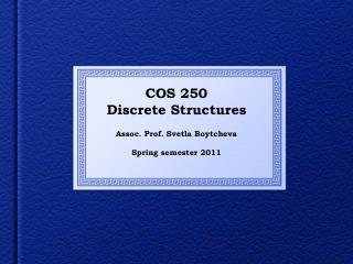 COS 250 Discrete Structures
