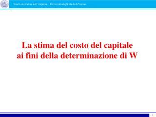 La stima del costo del capitale ai fini della determinazione di W