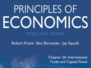 Chapter 26: International Trade and Capital Flows