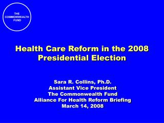 Health Care Reform in the 2008 Presidential Election