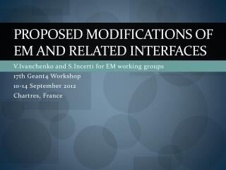 Proposed modifications of EM and related INTERFACES