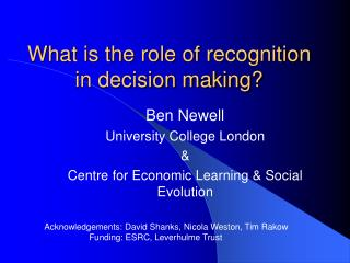 What is the role of recognition in decision making?