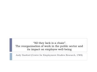 Andy  Danford  (Centre for Employment Studies Research, UWE)