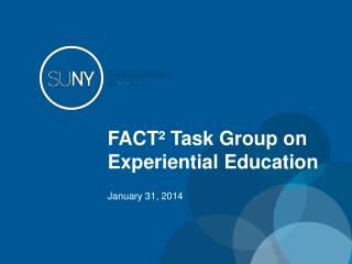 FACT� Task Group on Experiential Education