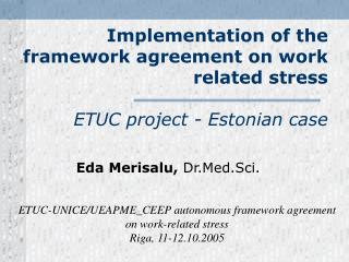 Implementation of the framework agreement on work related stress  ETUC project - Estonian case