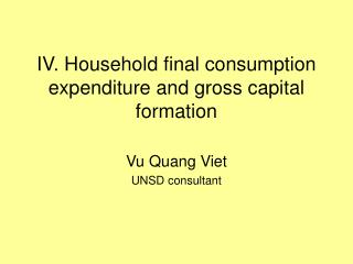 IV. Household final consumption expenditure and gross capital formation