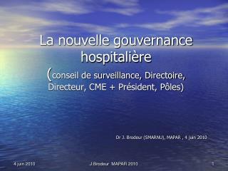 La nouvelle gouvernance hospitali re conseil de surveillance, Directoire,  Directeur, CME  Pr sident, P les