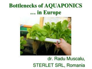 Bottlenecks of AQUAPONICS  … in Europe