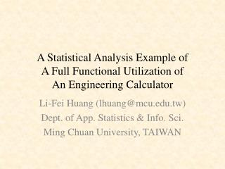 A Statistical Analysis Example of  A Full Functional Utilization of  An Engineering Calculator
