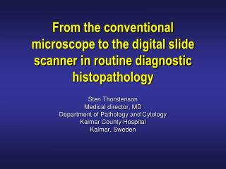 From the conventional microscope to the digital slide scanner in routine diagnostic histopathology