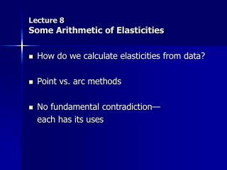 Lecture 8 Some Arithmetic of Elasticities