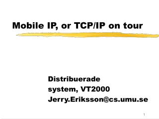 Mobile IP, or TCP/IP on tour