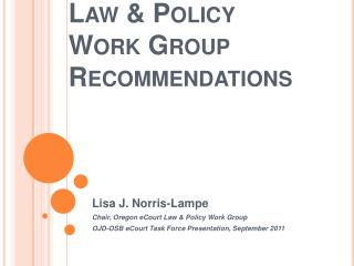 Law  Policy  Work Group Recommendations