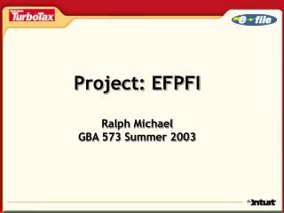 Project: EFPFI Ralph Michael GBA 573 Summer 2003