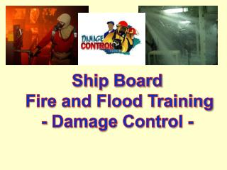Ship Board  Fire and Flood Training - Damage Control -