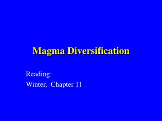 Magma Diversification
