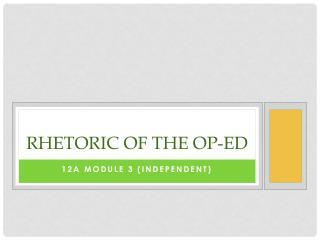 RHETORIC OF THE OP-ED