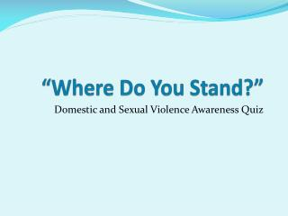 �Where Do You Stand?�