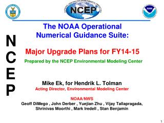 The NOAA Operational  Numerical Guidance Suite:    Major Upgrade Plans for FY14-15
