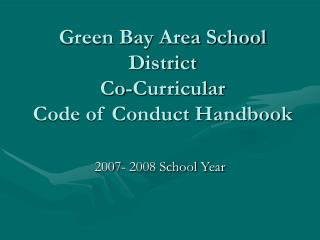 Green Bay Area School District Co-Curricular Code of Conduct Handbook